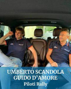 Abbiamo guidato anche per Umberto Scandola e Guido D'Amore Piloti Rally